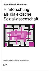 Hirnforschung als dialektische Sozialwissenschaft